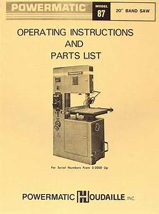 Powermatic 87 20 U0026quot  Older Band Saw Operator U0026 39 S  U0026 Parts Manual
