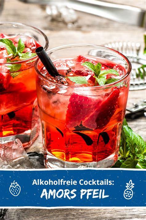 alkoholfreie cocktails zum selber machen alkoholfreie cocktails zum verlieben gibt s einfach amors pfeil mixen und eure g 228 ste machen
