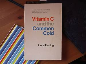 ... an original copy of Linus Pauling's Vitamin C and the Common Cold  Common Cold Vitamin A