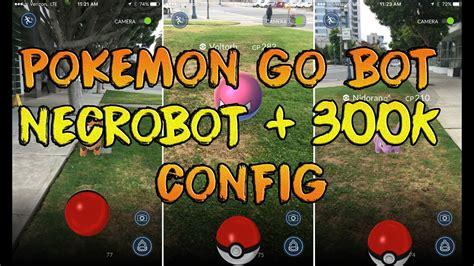 Pokemon Go Bot Necrobot + 300k Exp Config 13/08/2016