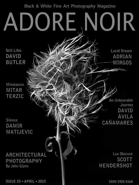 adore noir black  white fine art photography magazine