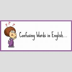 Confusing Words In English And How To Use Them Correctly Skypenglish4u