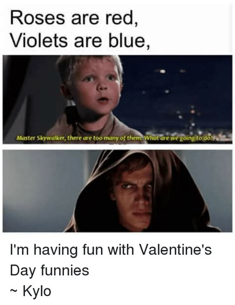 Star Wars Valentine Meme - roses are red violets are blue master skywalker there are too many of them what are wegoingito