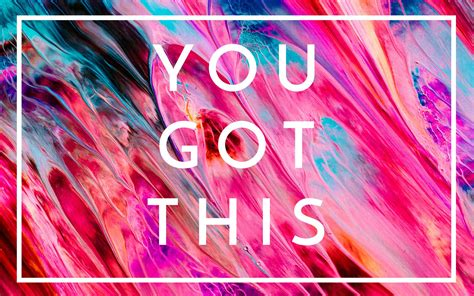 You Got This Wallpapers - Wallpaper Cave