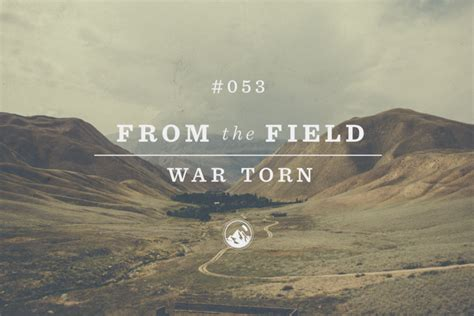 torn war field story weekly team comments