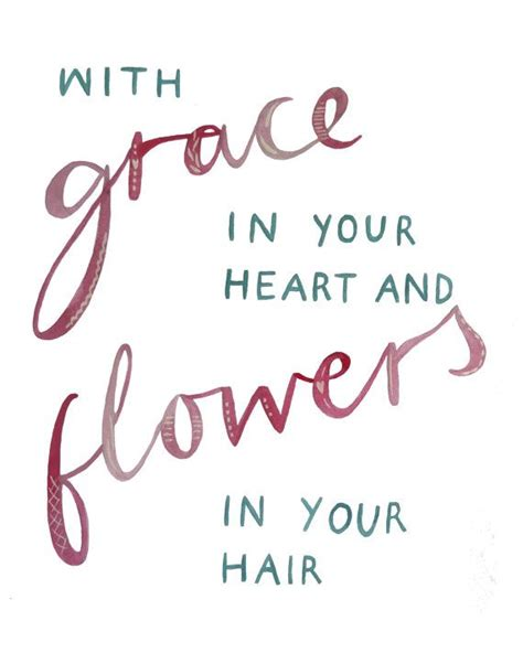 mumford and sons quotes flowers in your hair mumford sons quot with grace in your heart and flowers in