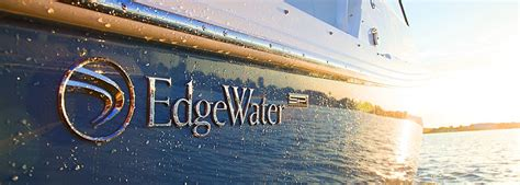 Edgewater Boats Reputation by Home Edgewater Boats