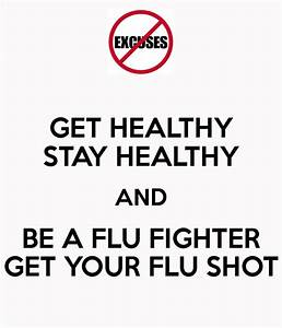 GET HEALTHY STAY HEALTHY AND BE A FLU FIGHTER GET YOUR FLU ...
