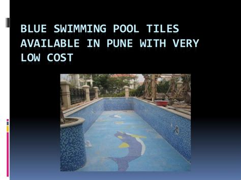 Blue Swimming Pool Tiles Available In Pune With Very Low Cost