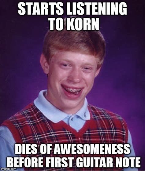 Bad Luck Brian Template by Bad Luck Brian Meme Imgflip