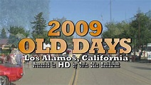 2009 OLD DAYS in Los Alamos, CA - YouTube