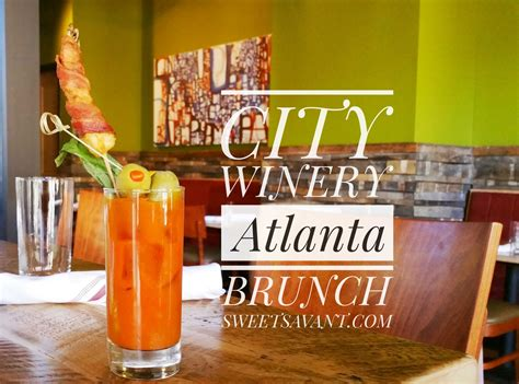 Winery Brunch by City Winery Atlanta Weekend Brunch Sweet Savant