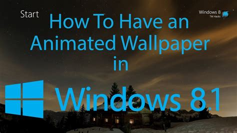 Animated Wallpaper Windows 8 1 - how to an animated wallpaper in windows 8 1