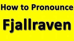 Fjallraven kanken pronunciation