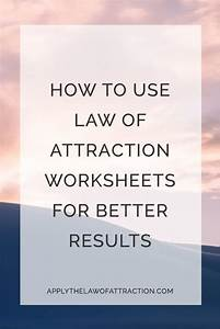 How To Use Law Of Attraction Worksheets To Improve Your