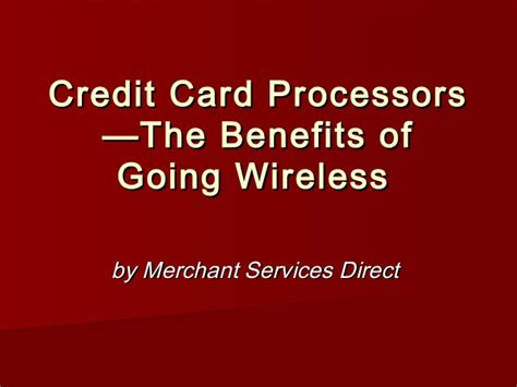 What are the best credit card payment processing companies? Credit card processors—the benefits of going wireless by ...