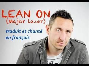 Traduction Français Indien : major lazer lean on traduction en francais cover youtube ~ Medecine-chirurgie-esthetiques.com Avis de Voitures