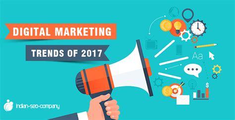 Seo Digital Marketing Company 5 digital marketing trends that will dominate 2017