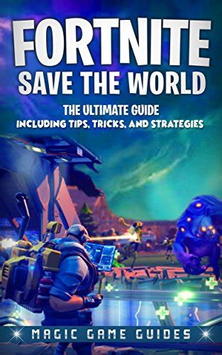 fortnite save  world  ultimate guide including tips