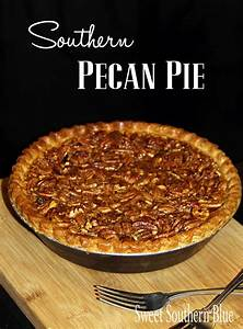 Southern Pecan Pie Sweet Southern Blue