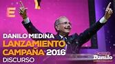 Danilo Medina: Lanzamiento de Campaña 2016. Discurso - YouTube
