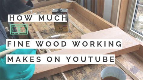 money  fine wood working   youtube