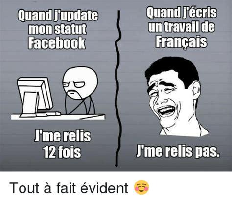 Memes En Francais - quand update mon statut facebook umerelis 12 fois quand jiecris un travail de francais utme