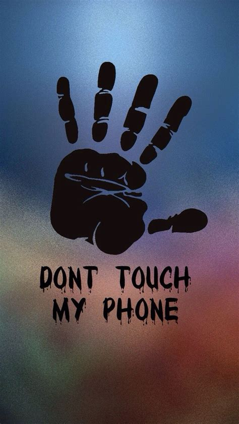 When you boot your computer, there is an initial screen that comes up. HI-5 Don't Touch My Phone 640 x 1136 Wallpapers available for free download. | Dont touch my ...