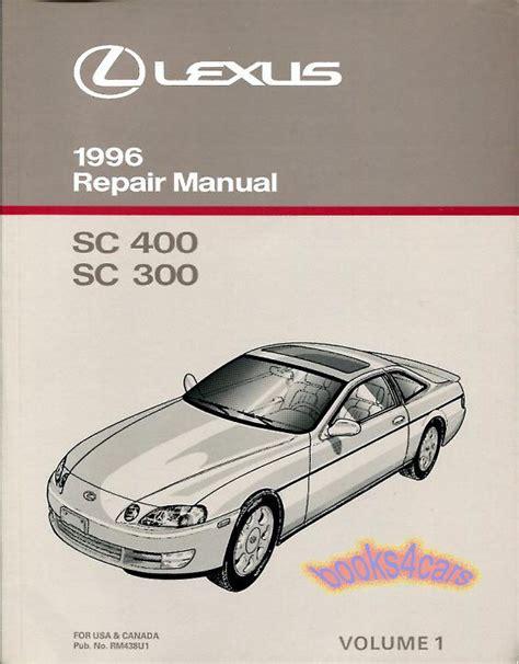 how to download repair manuals 1998 lexus sc lane departure warning shop manual service repair lexus 1996 sc400 sc300 book factory workshop guide 96