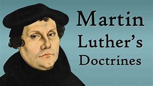 Tom Richey Martin Luther 39 S Doctrines Protestant Reformation