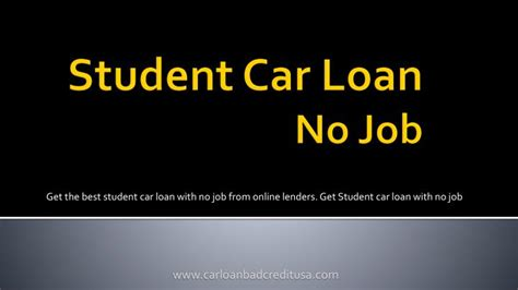 College Student Car Loans With No Job Powerpoint