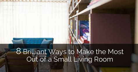 ways to make more space in a small 8 brilliant ways to make the most out of a small living room home remodeling contractors