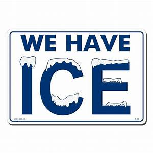 Lynch Sign 14 in x 10 in We Have Ice Sign Printed on