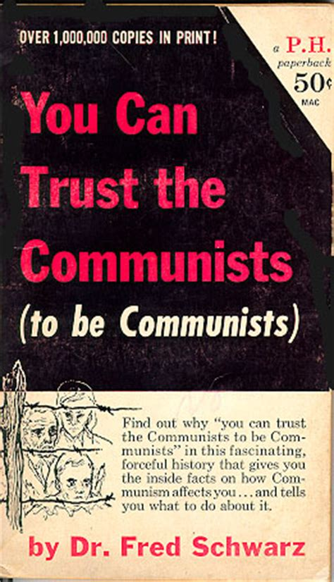 Schwarz, You Can Trust The Communists (to Be Communists