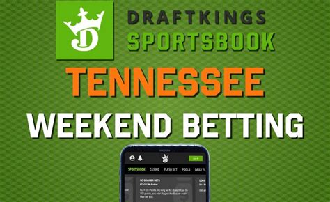 DraftKings Tennessee Sportsbook: Best Weekend Sign Up ...