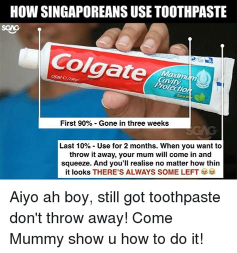 Toothpaste Meme - how singaporeans use toothpaste scag colgate cavity first 90 gone in three weeks last 10 use