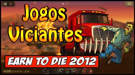 O Jogo Mais Viciante Da Internet Earn To Die 2012