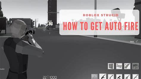 auto fire  roblox strucid youtube