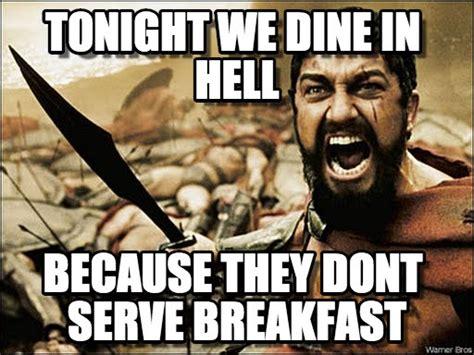 Hell Memes - tonight we dine in hell 300 spartan meme on memegen