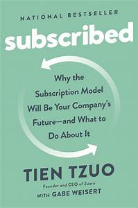 Subscribed: Why the Subscription Model Will Be Your ...