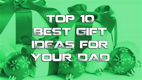 christmas gift for fathers top 10 best gifts ideas for your heavy