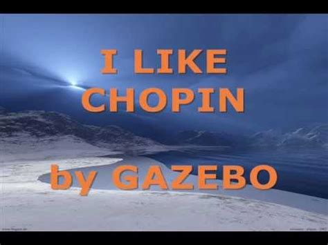 Gazebo I Like Chopin Lyrics I Like Chopin Gazebo And Lyrics Arranged By Jayem
