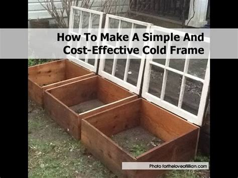 How To Make A Simple And Cost Effective Cold Frame