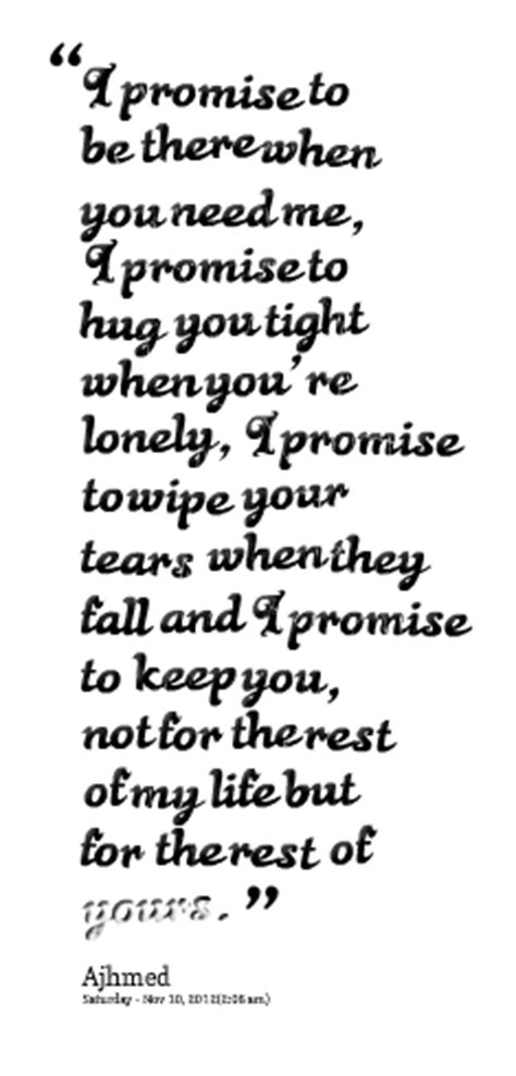 What Was Promised And What Needs To Be I Promise You Quotes Quotesgram