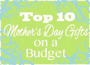 top-10-cheap-mothers-day-gifts - Faithful Provisions