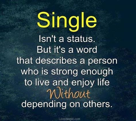 Single Quotes Quote Life Quote Strong Relationship Quotes Single Quotes Enjoy Life Yeah
