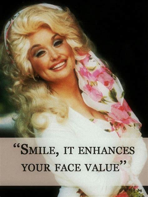dolly parton quotes smile  enhances  face