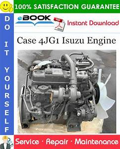Case 4jg1 Isuzu Engine Service Repair Manual In 2020