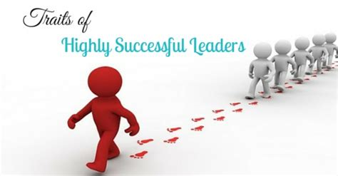 powerful traits  highly successful leaders wisestep