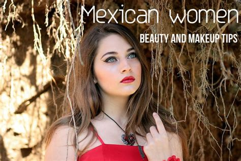 Mexicans Beauty, Makeup, Diet And Fitness Tips & Secrets